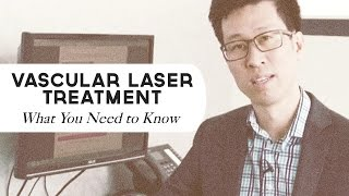 Vascular laser treatment - detailed explanation Thumbnail