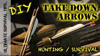 DIY - Make 2 or 3 Piece Take Down Arrows for Archery / Survival Bow / Hunting - Two Three Piece