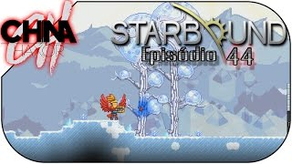 Starbound 1.0 | Ep.44 » PLANETA GELADO! « (Gameplay / Walkthrough)