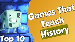 Top 10 Games That Teach History