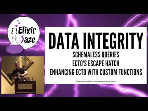 ElixirDaze 2017- Embrace the Database With Ecto by Josh Branchaud