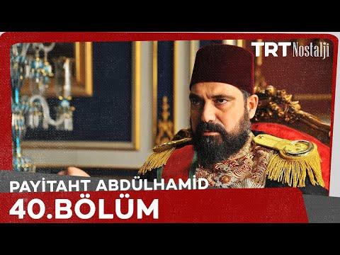Payitaht Abdülhamid 40. Bölüm