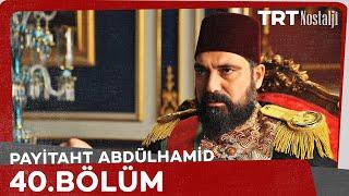 Payitaht Abdülhamid 40.Bölüm