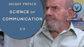 Jacque Fresco - In Search for the Science of Communication - Nov. 3, 2010 (1/3)