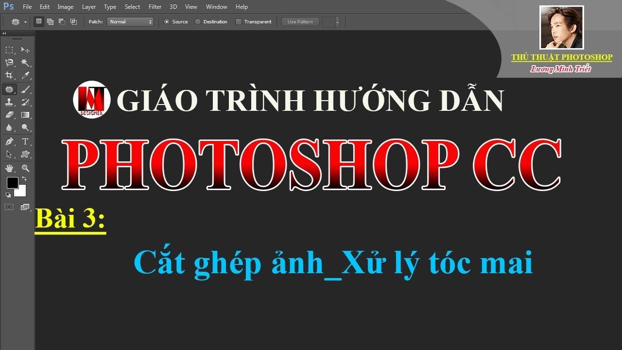 Bài 3:Cắt ghép ảnh_Xử lý tóc mai | PhotoshopCC | Lương Minh Triết
