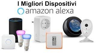 I Migliori Dispositivi ALEXA per la CASA INTELLIGENTE da AMAZON!
