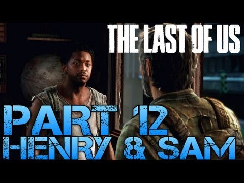 The Last of Us Gameplay Walkthrough - Part 12 - HENRY & SAM (PS3 Gameplay HD)