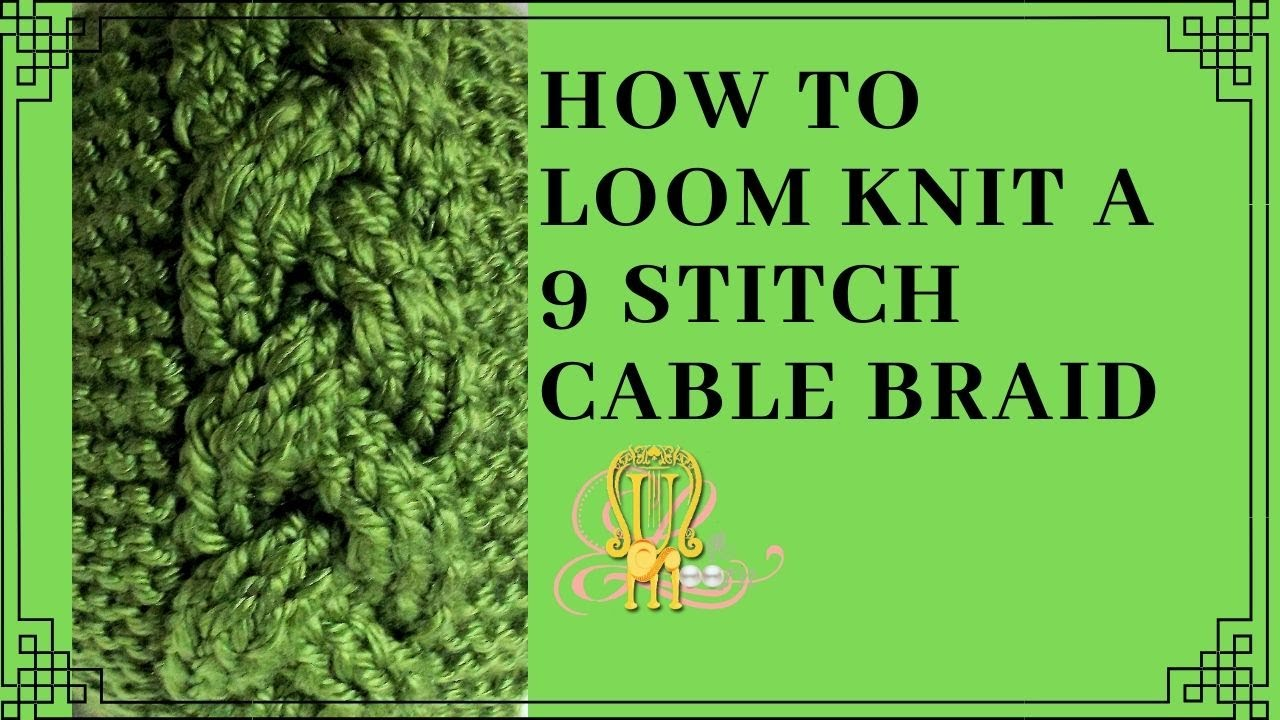 How to Loom Knit a 9 Stitch Cable Braid - YouTube