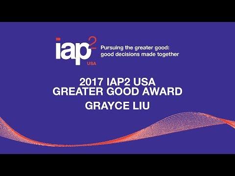 2017 IAP2 USA GREATER GOOD AWARD: GRAYCE LIU'S MESSAGE