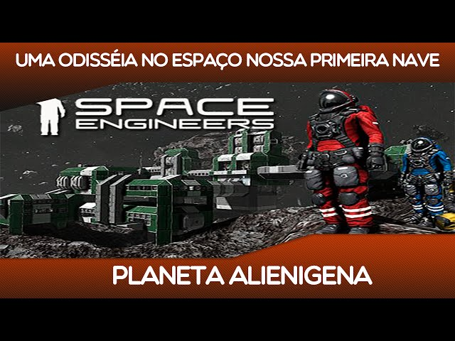 Space Engineers - Uma OdissÉia No EspaÇo Nossa Primeira Nave