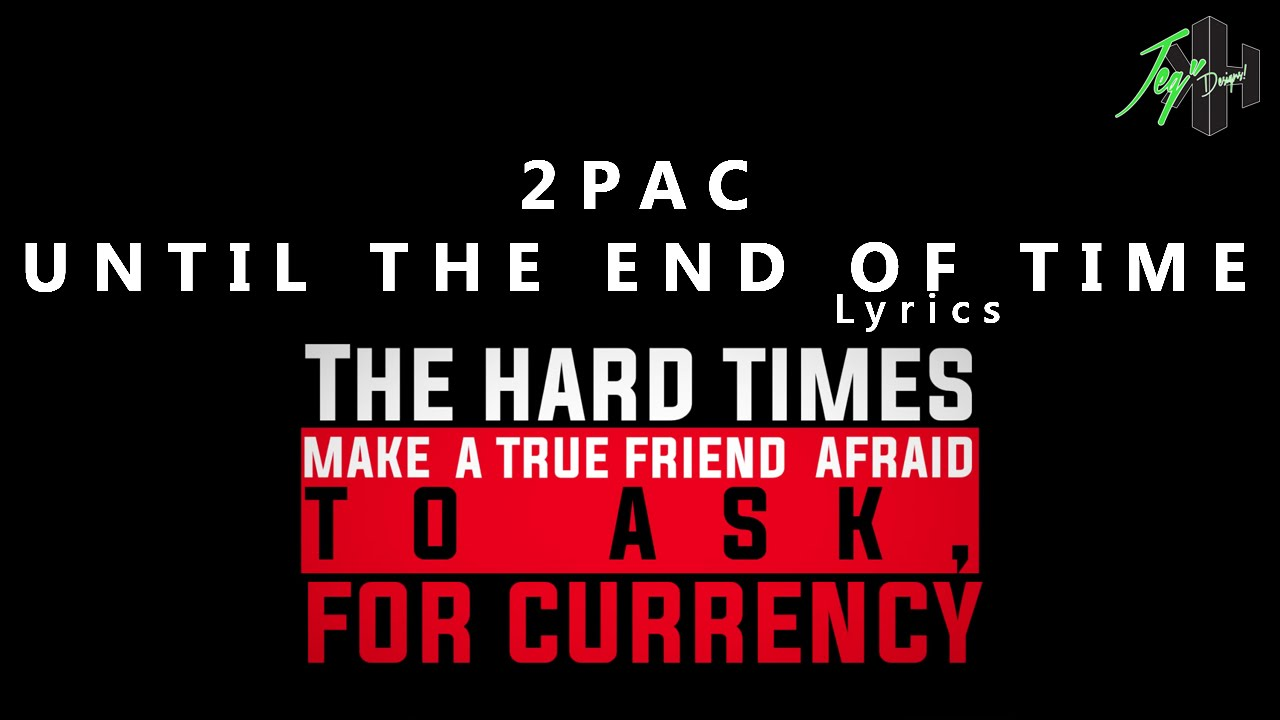 Tupac Shakur Until The End Of Time Lyrics Youtube