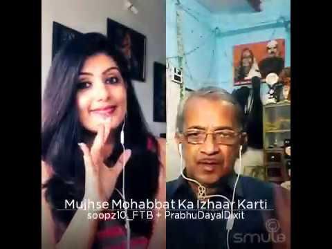 Mujhse muhabbat ka izhar karta .......by Prabhudayaldixit and Soopz