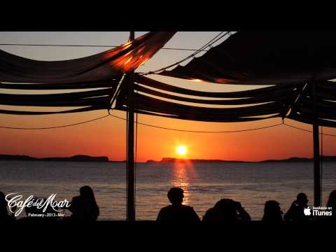 Café del Mar Chillout Mix February 2013 (1 hour HQ mix)
