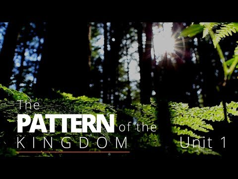 God's Big Picture 1: The Pattern of the Kingdom
