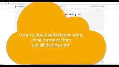 How to Buy & Sell Bitcoin using local currency