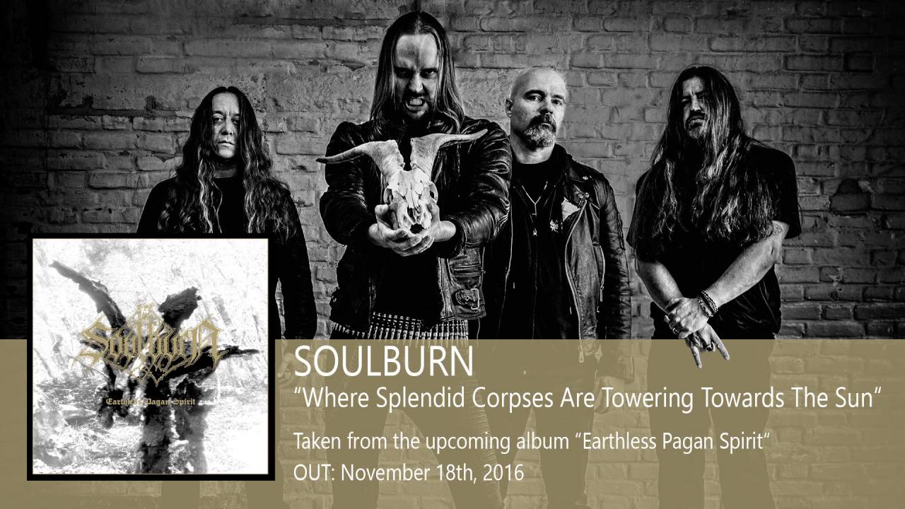 Download SOULBURN - Where Splendid Corpses Are Towering Towards The Sun (Album Track)