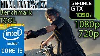 Final Fantasy 15 / XV Benchmark Tool - GTX 1050 ti - 1080p - 720p - i3 6100 - Windows Edition