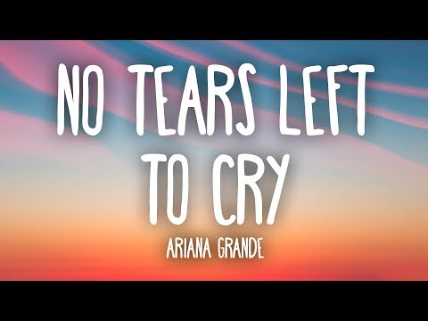 Ariana Grande  No Tears Left To Cry Lyrics