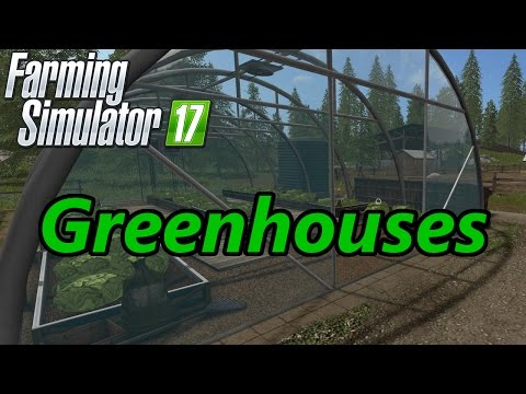 Farming Simulator 17 Tutorial | Greenhouses