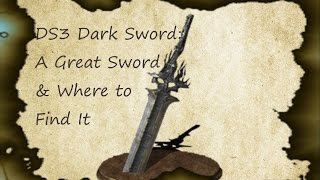 DS3 Where to find the Dark Sword (Sword Nerfed as of July)