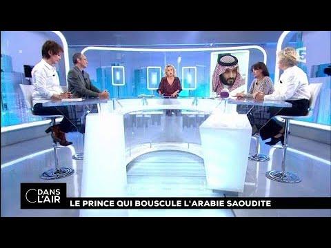 Le prince qui bouscule l'Arabie Saoudite #cdanslair 06.11.2017