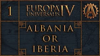 EUIV Albania or Iberia 1(Let's play Europa Universalis IV with the Cossacks DLC! We will be playing as Albania and seeking the