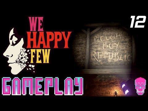 We Happy Few | Life In Technicolor Update | Plough Boy Republic | Part 12 | PC