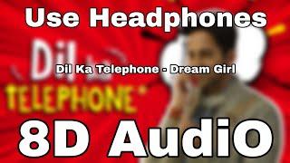 Dil Ka Telephone(8D Audio🎧)(8D Song🎧)   Dream Girl(🎧8D Songs🎧)   Ayushmann Khurrana  Meet Bros