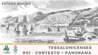 #01 - Contexto + Panorama - Tessalonicenses