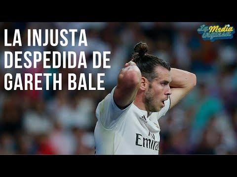 LA INJUSTA DESPEDIDA DE GARETH BALE