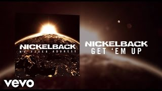 Nickelback - Get 'Em Up (Audio)
