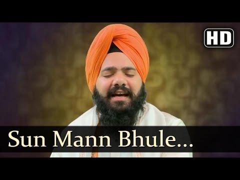 Sun Mann Bhule Barve - Bhai Ravneet Singh (Delhi Wale)