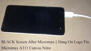 Micromax Canvas Nitro A311 Hang On Micromax Logo | Flashing | Black Screen After Micromax