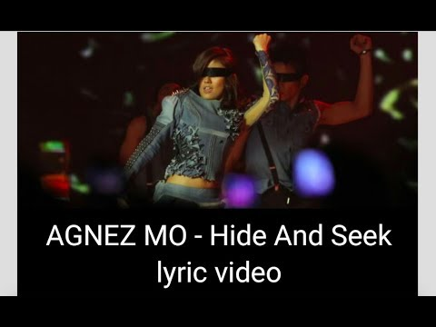 AGNEZ MO - Hide And Seek (Lyric Video & Live Performance)