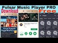 Pulsar Music Player PRO  Download Free Latest version