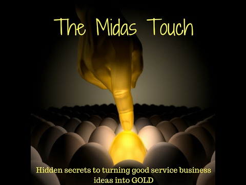 The Midas Touch: How to turn a good service business idea into gold.
