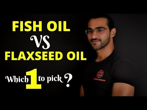 Fish Oil Or Flaxseed Oil Which Is Best?