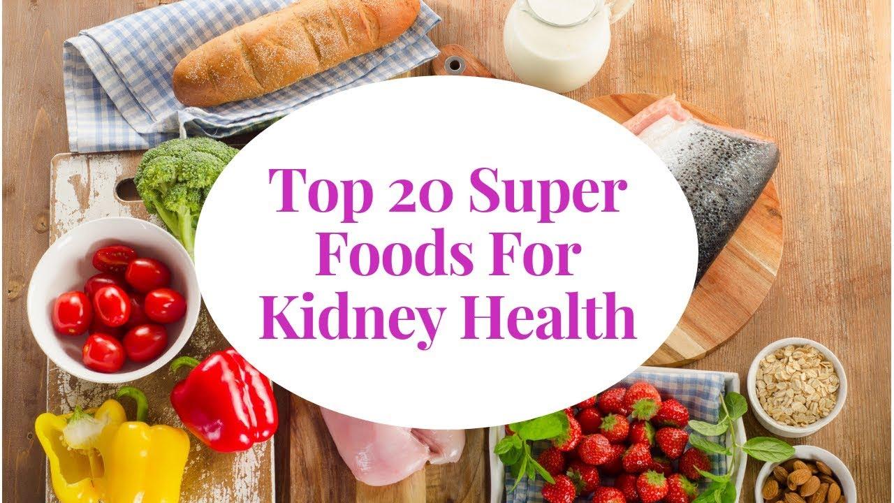 Top 20 Best Foods For Kidney Health