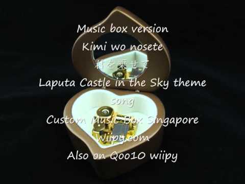 Music Box: Kimi wo nosete ~ Theme song of Laputa castle in the sky