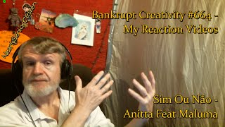 Sim Ou Não - Anitta Feat Maluma : Bankrupt Creativity #664 - My Reaction Videos