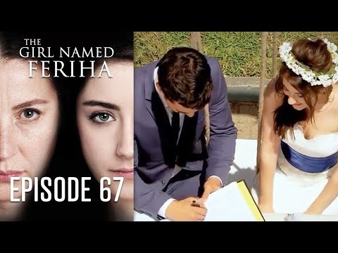 The Girl Named Feriha - 67 Episode