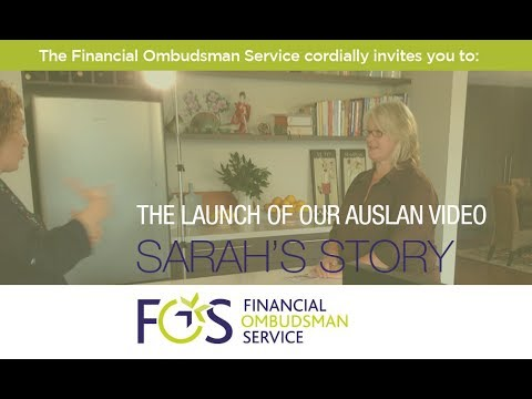 "Financial Ombudsman Service - Launch of ""Sarah's Story"""