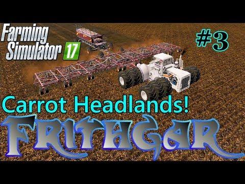 Let's Play Farming Simulator 17, Broadacres 16x Map #3: Carrot Field Headlands!