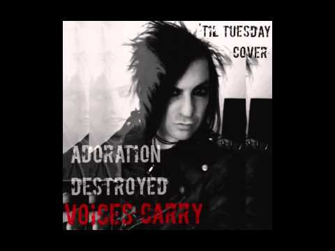 Adoration Destroyed-Voices Carry ('Til Tuesday Cover)