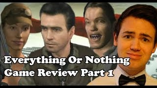 James Bond 007: Everything or Nothing Game Review Part 1