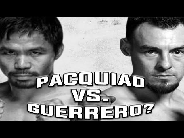 ROBERT GUERRERO VS MANNY PACQUIAO??????