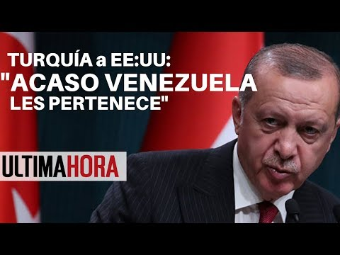 TURQUÍA desafía a EE:UU por VENEZUELA