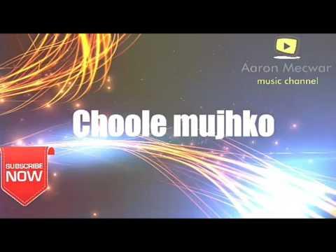 choole mujhko - Hindi Christian praise and worship song