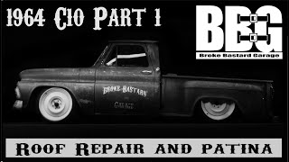 "1964 Chevy C-10 Rat Rod ""Roof Repair and patina"" part 1"