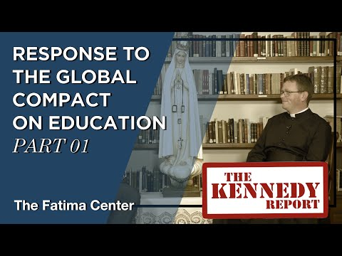 Response to the Global Compact for Education Part 01 | The Kennedy Report Special Episode